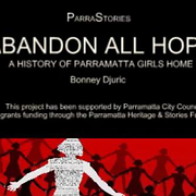 Abandon All Hope - a history of Parramatta Girls Home
