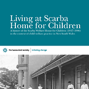 Living at Scarba Home for Children: A history of the Scarba Welfare House for Children (1917-1986) in the context of child welfare practice in New South Wales